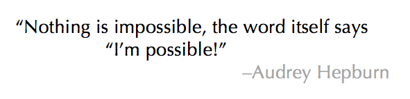 Audrey Hepburn I'm Possible Quote