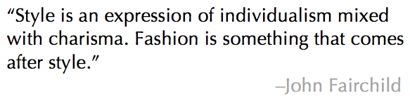 John Fairchild Style Quote