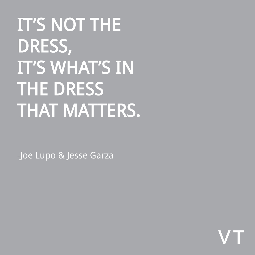 It's not the dress, it's what's in the dress that matters.