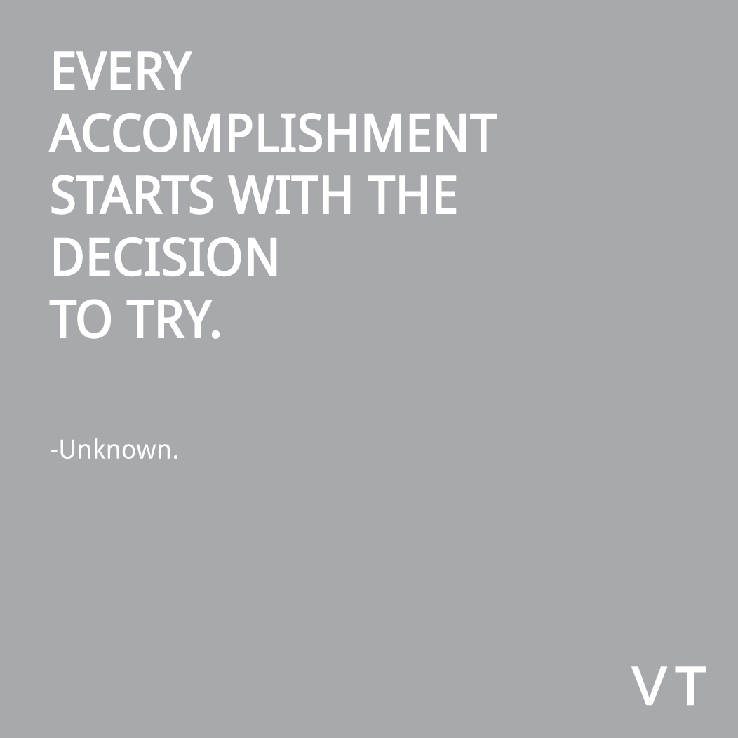 Every-accomplishment-starts-with-the-decision-to-try