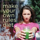Wellness: Make Your Own Rules Diet By Tara Stiles